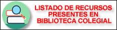 LISTADO DE RECURSOS PRESENTES EN BIBLIOTECA COLEGIAL